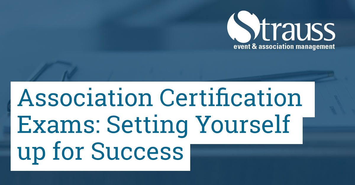 Association Certification Exams Setting Yourself Up For Success