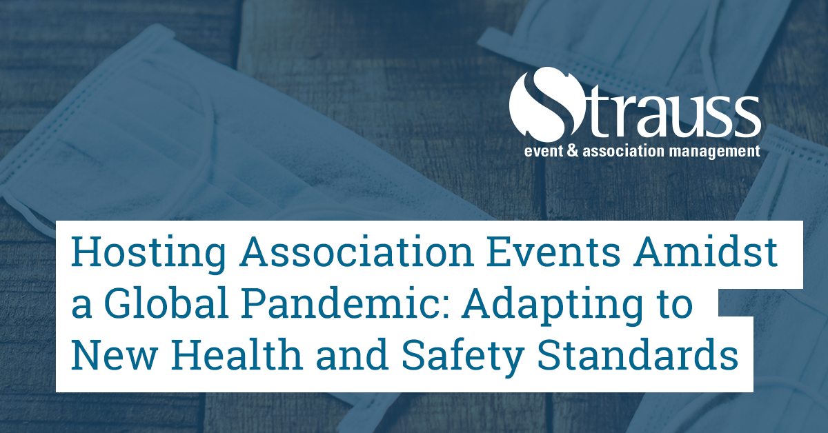 Hosting Association Events Amidst a Global Pandemic Adapting to New Health and Safety Standards