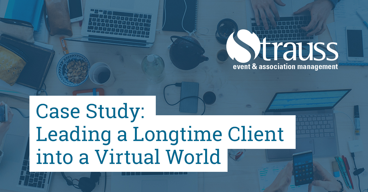 Case Study Leading a Longtime Client into a Virtual World