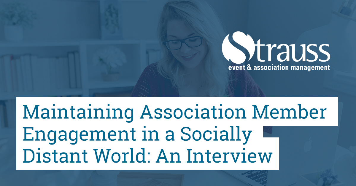 Maintaining Association Member Engagement in a Socially Distant World An Interview FB
