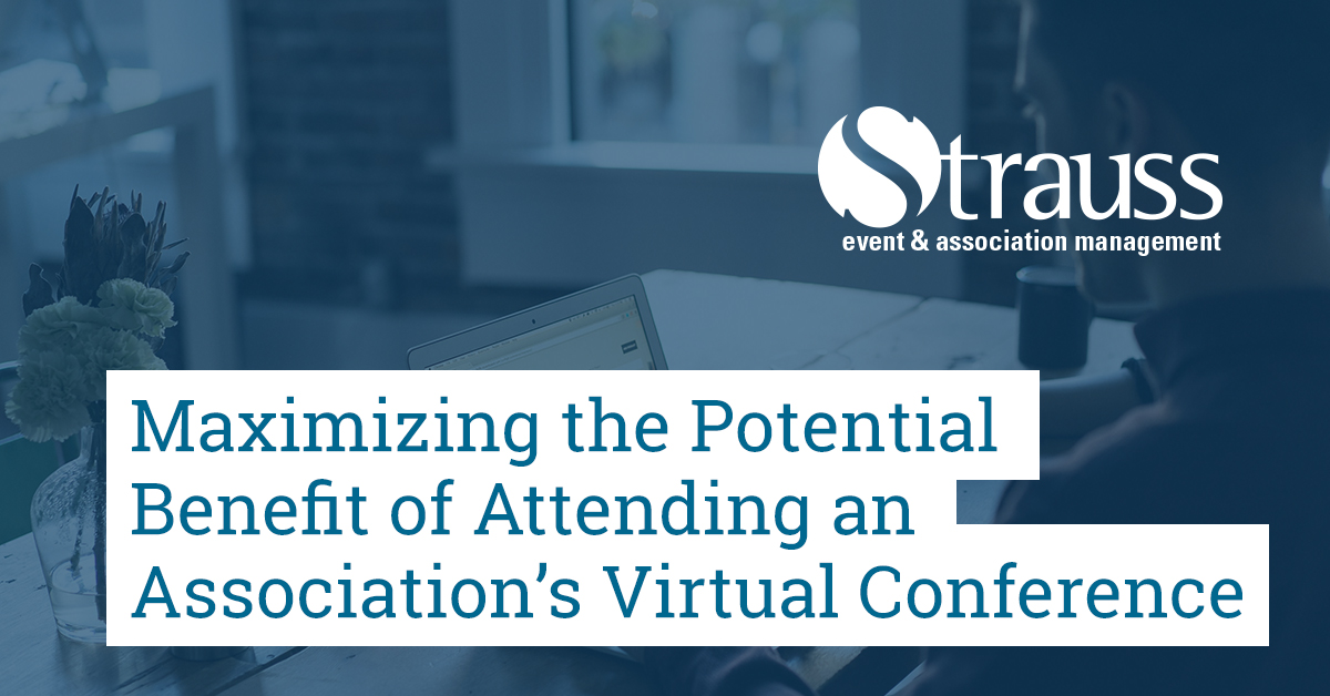 Maximizing the Potential Benefit of Attending an Associations Virtual Conference FB
