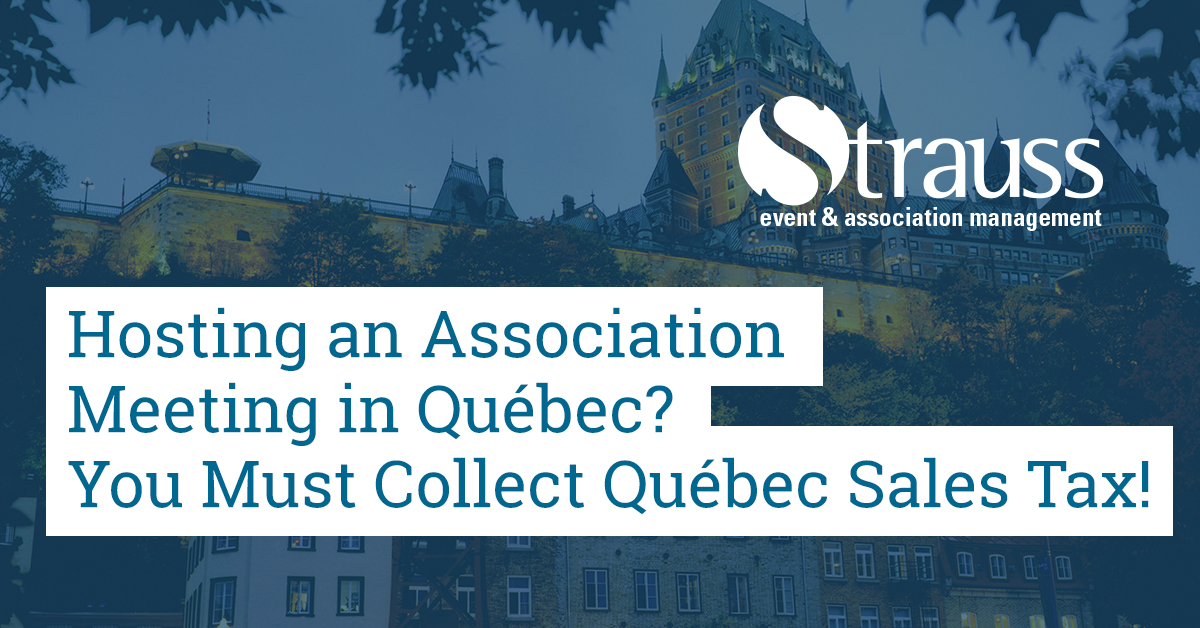 Hosting an Association Meeting in Quebec You Must Collect Quebec Sales Tax