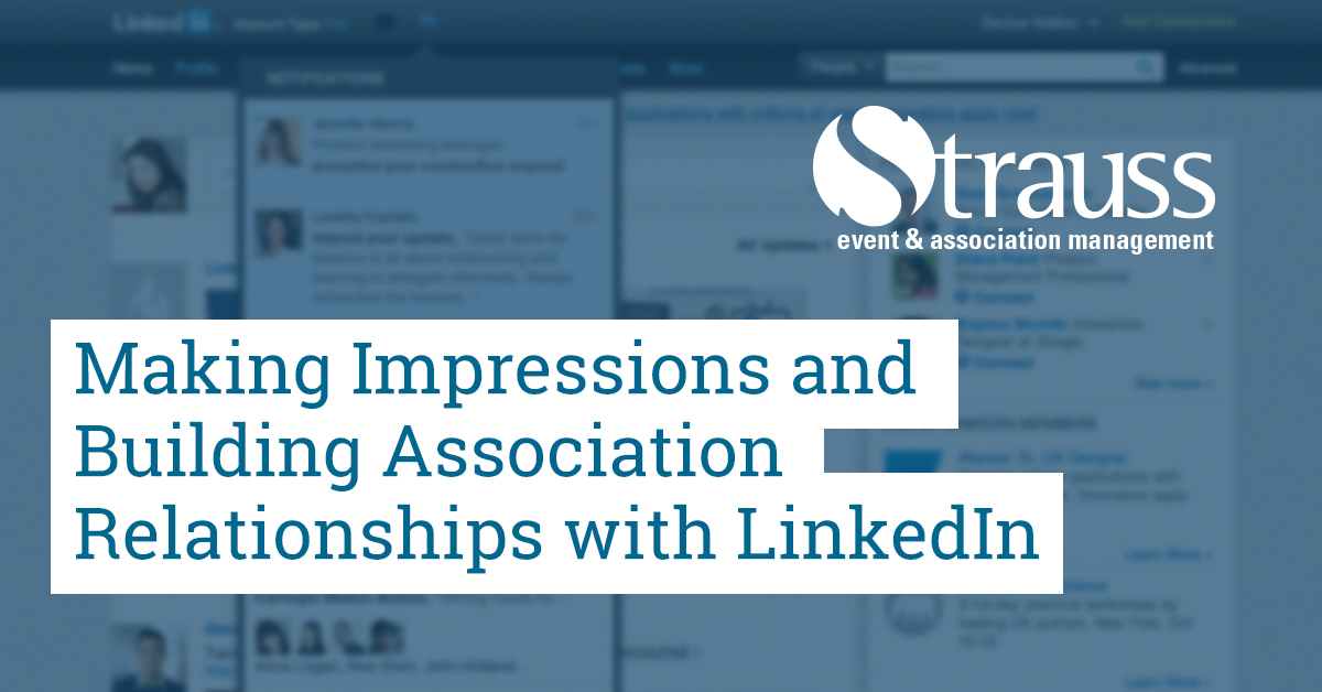 Making Impressions and Building Association Relationships with LinkedIn