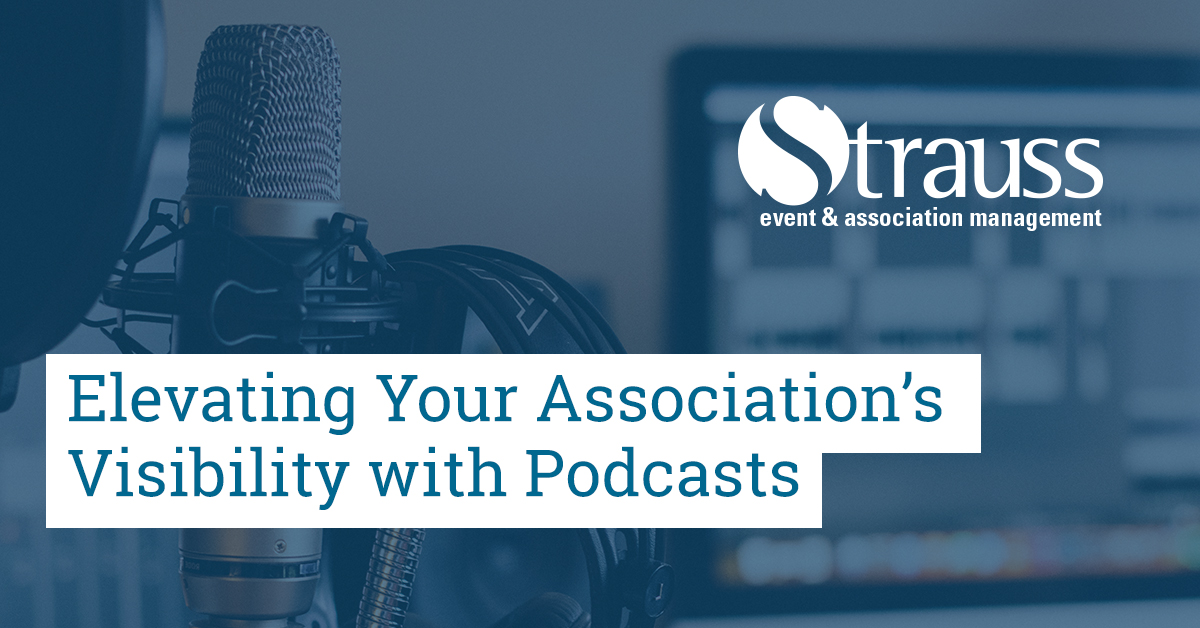 Elevating Your Associations Visibility with Podcasts