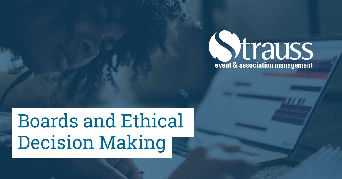 Boards and Ethical Decision Making1